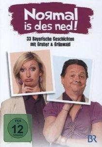 Normal is des ned! - 33 bayerische Geschichten mit Gruber & Grün