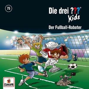 Die drei ??? Kids - Der Fußball-Roboter. Tl.75, 1 Audio-CD