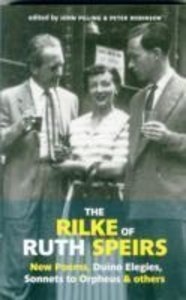 The Rilke of Ruth Speirs: New Poems, Duino Elegies, Sonnets to O