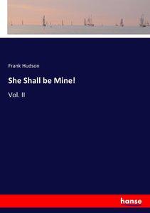 She Shall be Mine!