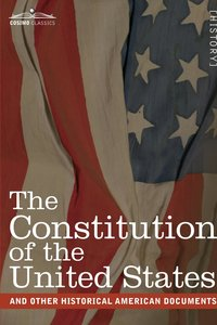The Constitution of the United States and Other Historical Ameri