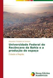 Universidade Federal do Recôncavo da Bahia e a produção do espaç