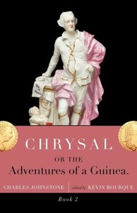 Chrysal, Or, the Adventures of a Guinea (Volume II)