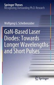 GaN-Based Laser Diodes: Towards Longer Wavelengths and Short Pul