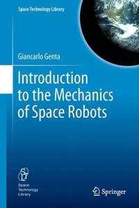 Introduction to the Mechanics of Space Robots