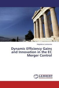 Dynamic Efficiency Gains and Innovation in the EC Merger Control