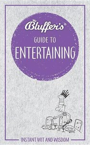 Bluffer\'s Guide to Entertaining