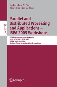 Parallel and Distributed Processing and Applications - ISPA 2005