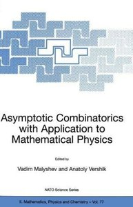 Asymptotic Combinatorics with Application to Mathematical Physic