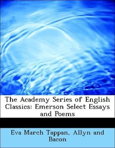 The Academy Series of English Classics: Emerson Select Essays an