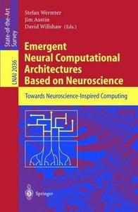 Emergent Neural Computational Architectures Based on Neuroscienc