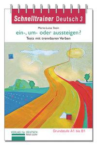 Schnelltrainer Deutsch: ein-, um- oder aussteigen?