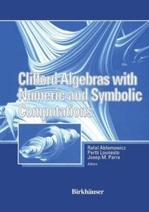 Clifford Algebras with Numeric and Symbolic Computations