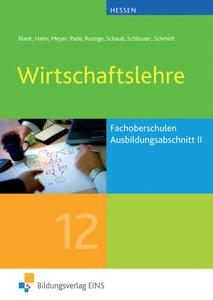 Wirtschaftslehre - Ausbildungsabschnitt II / Jahrgangsstufe 12.
