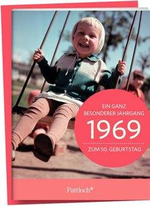 1969 - Ein ganz besonderer Jahrgang Zum 50. Geburtstag