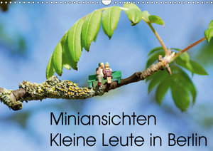 Miniansichten - Kleine Leute in Berlin (Wandkalender 2019 DIN A3