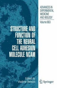 Structure and Function of the Neural Cell Adhesion Molecule NCAM