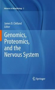 Genomics, Proteomics, and the Nervous System