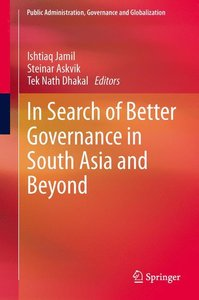 In Search of Better Governance in South Asia and Beyond