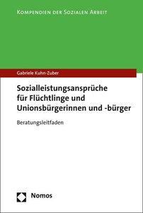Sozialleistungsansprüche für Flüchtlinge und Unionsbürgerinnen u