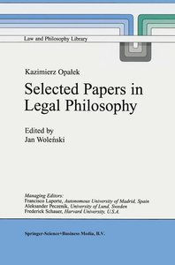 Kazimierz Opalek Selected Papers in Legal Philosophy