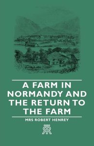 A Farm in Normandy and the Return to the Farm