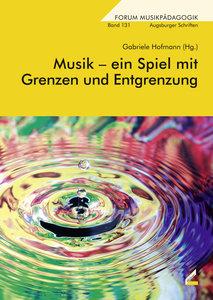 Musik - ein Spiel mit Grenzen und Entgrenzung