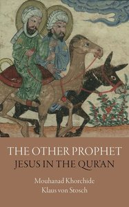 The Other Prophet: Jesus in the Qur\'an