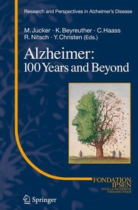 Alzheimer: 100 Years and Beyond
