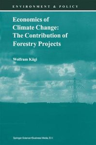 Economics of Climate Change: The Contribution of Forestry Projec
