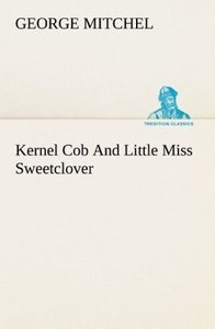 Kernel Cob And Little Miss Sweetclover