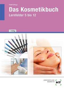 Das Kosmetikbuch in Lernfeldern. Fachstufen