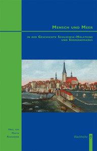 Mensch und Meer in der Geschichte Schleswig-Holsteins und Süddän