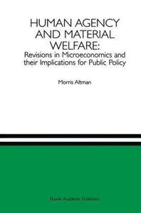 Human Agency and Material Welfare: Revisions in Microeconomics a