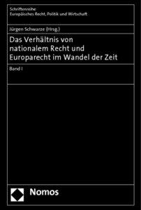 Das Verhältnis von nationalem Recht und Europarecht im Wandel de
