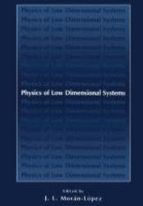 Physics of Low Dimensional Systems