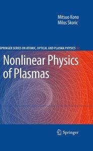 Nonlinear Physics of Plasmas