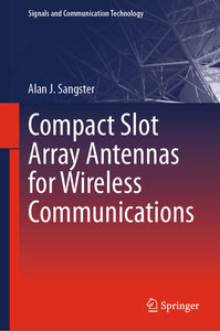 Compact Slot Array Antennas for Wireless Communications