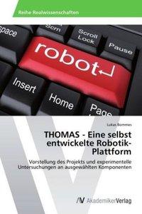 THOMAS - Eine selbst entwickelte Robotik-Plattform