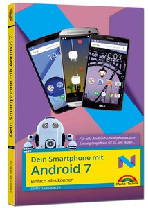 Dein Smartphone mit Android 7 - für alle Android Versionen geeig
