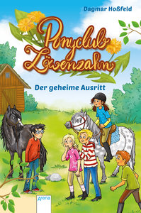Ponyclub Löwenzahn (4). Der geheime Ausritt
