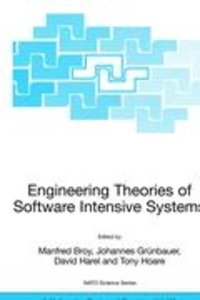 Engineering Theories of Software Intensive Systems