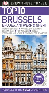 DK Eyewitness Top 10 Travel Guide Brussels, Bruges, Antwerp & Gh