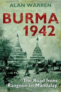 Burma 1942: The Road from Rangoon to Mandalay