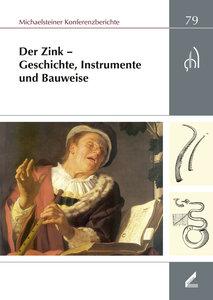 Der Zink - Geschichte, Instrumente und Bauweise