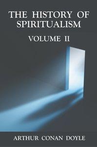 The History of Spiritualism Volume 2