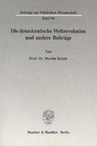 Die demokratische Weltrevolution und andere Beiträge