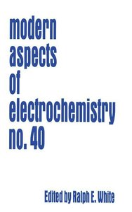 Modern Aspects of Electrochemistry 40
