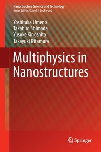 Multiphysics in Nanostructures