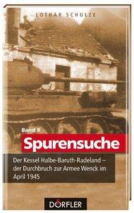 Spurensuche 09: Der Kessel Halbe-Baruth-Radeland - der Durchbruc